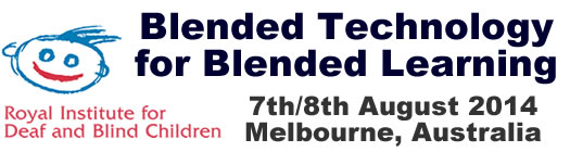 Click to visit Blended Technologies for Blended Learning Vision Impairment Course on 7/8 August 2014 Melbourne Australia