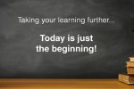 Brisbane: Taking your learning further… Today is just the beginning!