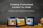 Brisbane: Creating Customised Content on iPads: Students and Teachers as Authors