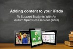 Brisbane: Adding Content to Your iPads to Support Students with an Autism Spectrum Disorder (ASD)
