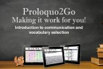 Brisbane Proloquo2Go: Part 1. Intro to Communication and Vocabulary Selection